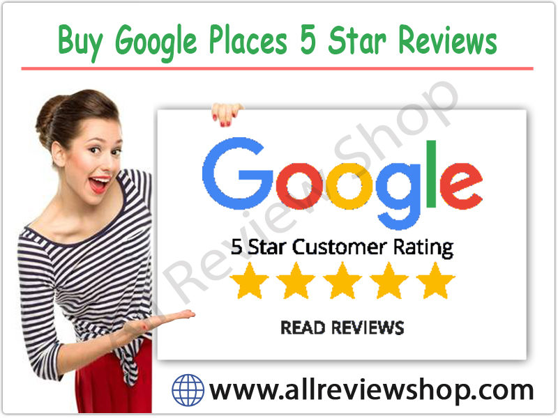 Buy Google Places 5 Star Reviews